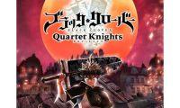游戏《黑色五叶草:骑士四重奏》公开了一支故事PV
